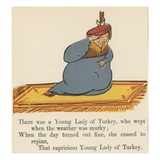 There Was a Young Lady of Turkey, Who Wept When the Weather Was Murky Giclee Print by Edward Lear