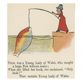 There Was a Young Lady of Wales, Who Caught a Large Fish Without Scales Giclee Print by Edward Lear