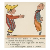 There Was an Old Person of Burton, Whose Answers Were Rather Uncertain Giclee Print by Edward Lear