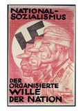 National Socialism Will Organise the Nation' Nazi Poster, C.1933 (Colour Litho) Giclee Print by  German