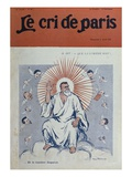 Caricature of Jean Jaures as God the Father, Front Cover Illustration from 'Le Cri De Paris' Giclee Print by Jehan Testevuide
