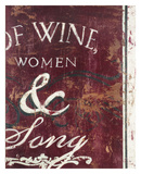 Of Wine Women & Song Giclée-tryk af Rodney White