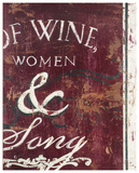 Of Wine Women & Song Giclée-tryk af Rodney White