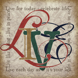 Live & Other Sentiments Prints by Lisa Wolk