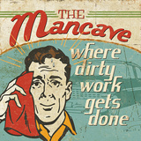 Mancave III (Where Dirty Work Gets Done) Art by Pela
