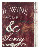 Of Wine Women &amp; Song Giclee Print by Rodney White