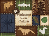 Welcome to Our Cabin Posters by Jennifer Pugh