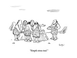 """Simple stone tool."" - New Yorker Cartoon Premium Giclee Print by Robert Leighton"