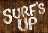 Surf's Up Wood-Style Sign Poster Posters