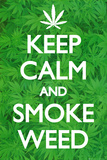 Keep Calm and Smoke Weed Posters