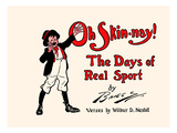 Oh Skin-nay! the Days of Real Sport Prints by Clare A. Briggs