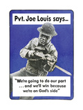Private Joe Lewis Says… Posters by  U.S. Gov't Army