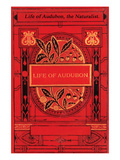 Life of Audubon, the Naturalist. Posters by Horace St. John