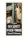 The Luck O' the Foolish Posters by Mack Sennett