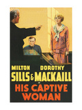 His Captive Woman Posters