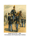 Point of it All - 1888 - on Horseback with Prussian Style Uniforms Posters by Henry Alexander Ogden