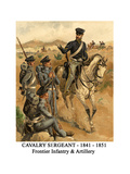 Cavalry Sergeant - 1841 - 1851 - Frontier Infantry and Artillery Prints by Henry Alexander Ogden
