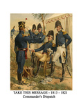 Take This Message - 1813 - 1821 - Commander's Dispatch Print by Henry Alexander Ogden