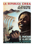 The Republic Creates, Fascism Destroys - Alarcon Dam under Construction Posters