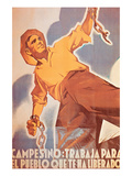 Farmer, Work for the People Who Have Feed You Prints by  Office of Propaganda