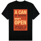 A Can Of Worms Shirts