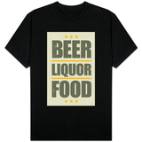 Beer, Liquor, Food T-shirts