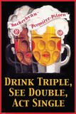 Drink Triple See Double Psters