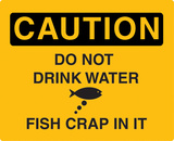 Caution Don't Drink Water Tin Sign
