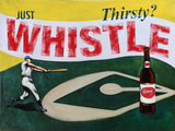 Thirsty  Just Whistle Wall Sign