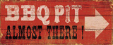 BBQ Pit Almost There Wall Sign