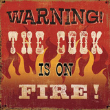 Warning Cook is on Fire Wall Sign