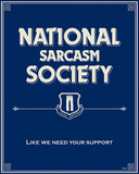 National Sarcasm Society Tin Sign