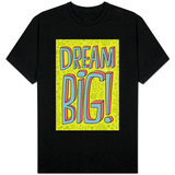 Dream Big T-shirts