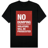 No Dumping T-Shirt