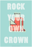 Annimo Rock Your Own Crown Posters