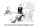 """The reorganization is fairly straightforward."" - Cartoon Premium Giclee Print by Pat Byrnes"