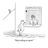 """Stop sending me spam!"" - New Yorker Cartoon Premium Giclee Print by Mick Stevens"