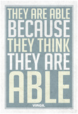 They Are Able Because They Think They Are Affiches