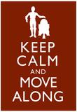 Keep Calm and Move Along Plakát