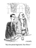 """My client pleads high jinks, Your Honor."" - New Yorker Cartoon Premium Giclee Print by Pat Byrnes"