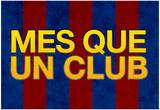 Mes Que Un Club Posters
