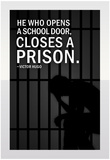 He Who Opens A School Closes A Prison Prints