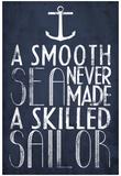Van tegenslagen leert men, poster met Engelse tekst: A Smooth Sea Never Made A Skilled Sailor Poster