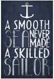 Van tegenslagen leert men, poster met Engelse tekst: A Smooth Sea Never Made A Skilled Sailor Affiches