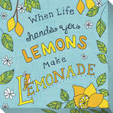 When Life Hands You Lemons Make Lemonade Reproduction transférée sur toile