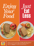 Enjoy Your Food- Just Eat Less Poster Posters