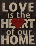 Love is the Heart of our Home Prints by Lisa Wolk