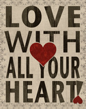 Love With All Your Heart Posters by Lisa Wolk