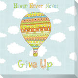 Never Never Never Give Up Stretched Canvas Print