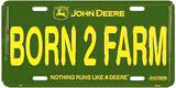 John Deere Born to Farm License Plate Tin Sign